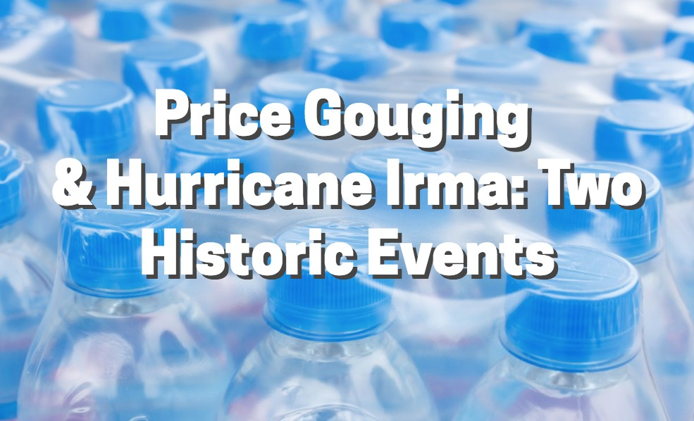 Price Gouging & Hurricane Irma - Two Historic Events - KBL